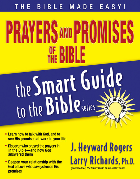 Prayers and Promises of the Bible - Smart Guide By: Heyward Rogers