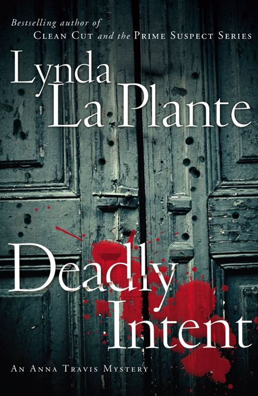 Deadly Intent By: Lynda La Plante