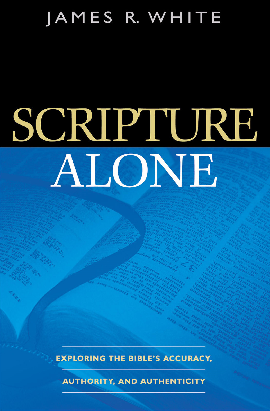 Scripture Alone By: James R. White