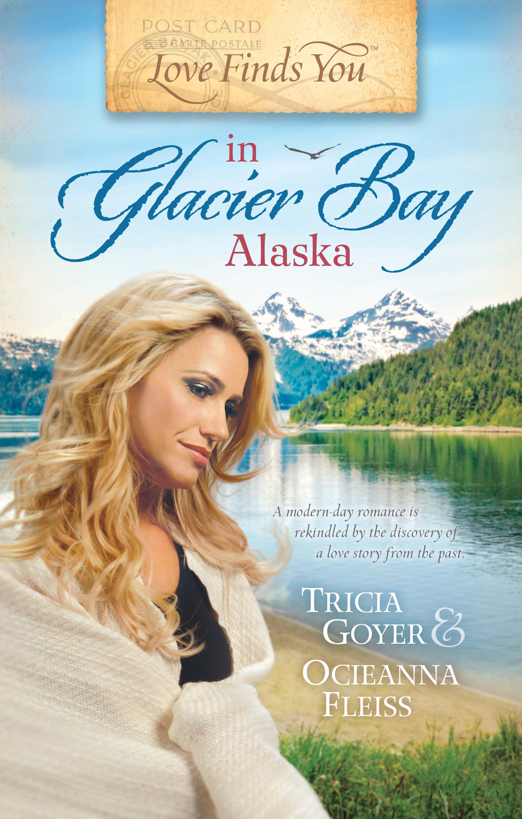Love Finds You in Glacier Bay, Alaska By: Ocieanna Fleiss,Tricia Goyer