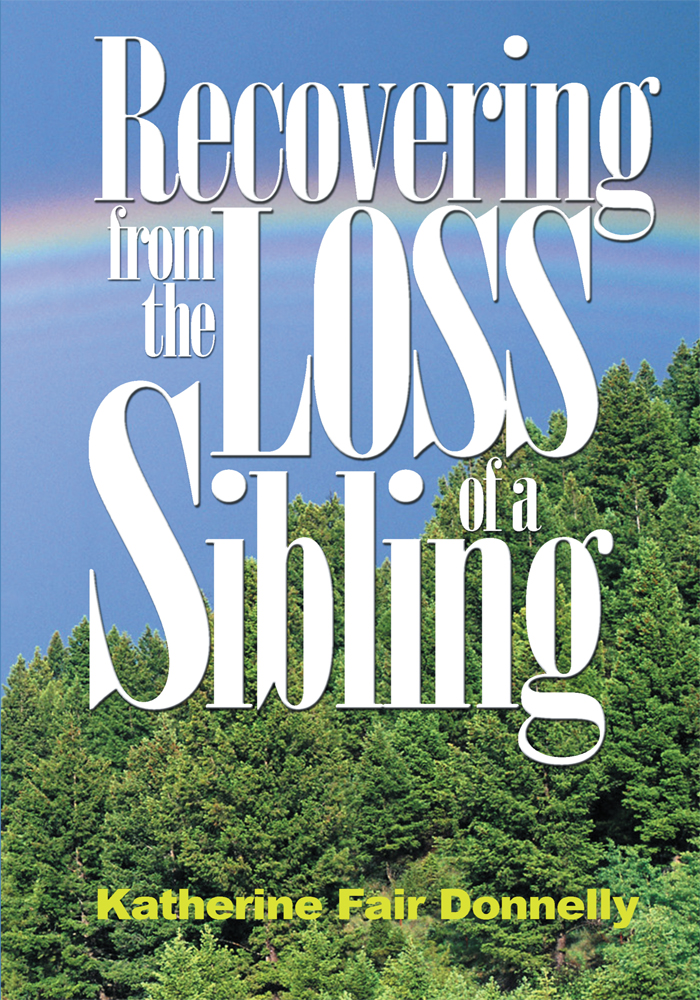 Recovering From the Loss of a Sibling By: Katherine Donnelly