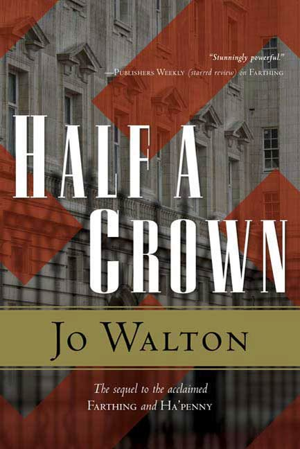 Half a Crown By: Jo Walton
