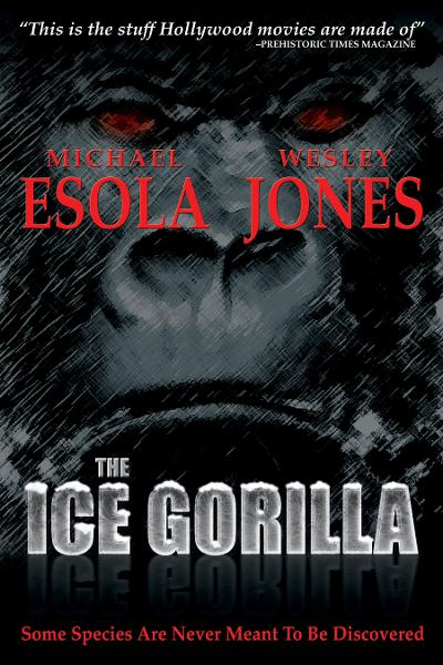 The Ice Gorilla By: Michael Esola,Wesley Jones