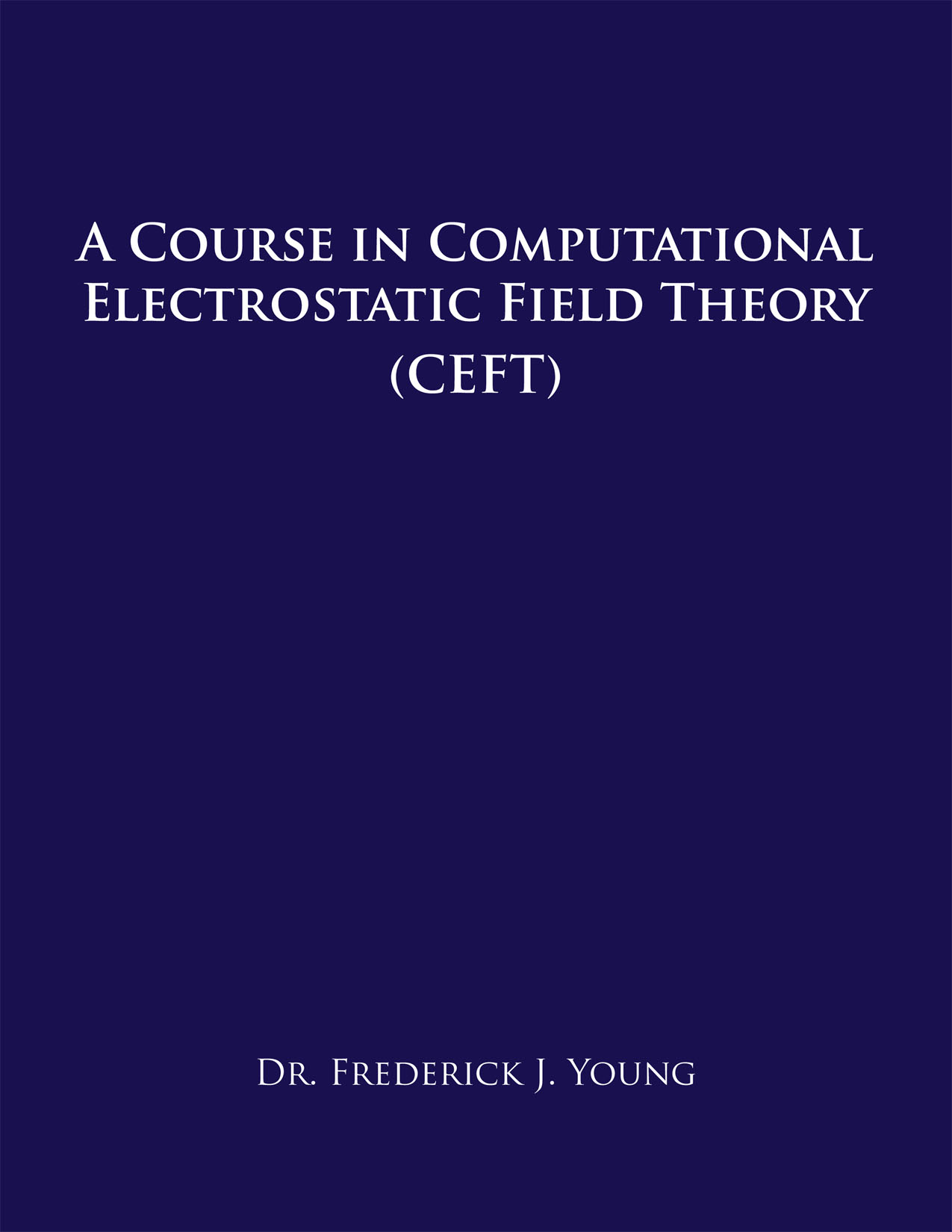 A COURSE IN COMPUTATIONAL ELECTROSTATIC FIELD THEORY