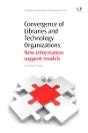 Convergence of Libraries and Technology Organizations New Information Support Models