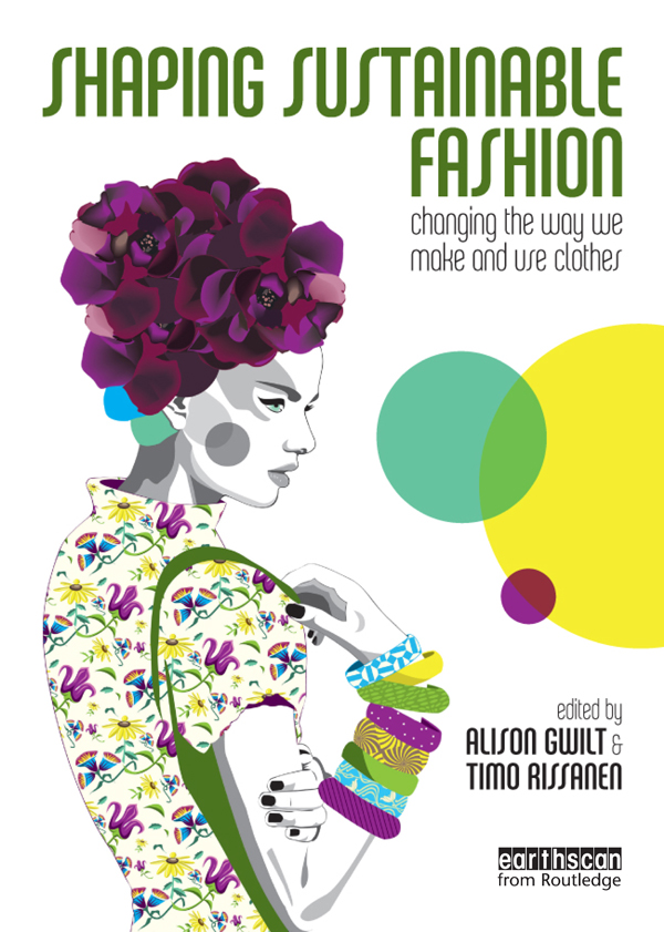 Shaping Sustainable Fashion Changing the Way We Make and Use Clothes