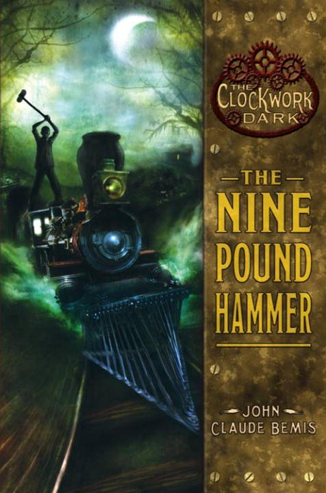 The Nine Pound Hammer By: John Claude Bemis
