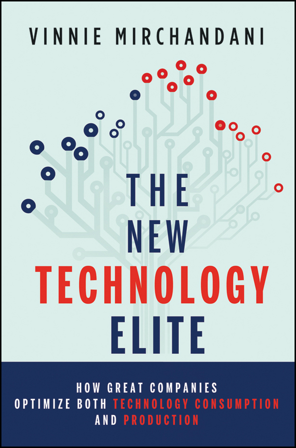 The New Technology Elite By: Vinnie Mirchandani