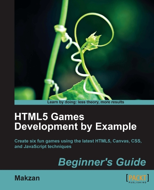 HTML5 Games Development by Example: Beginners Guide