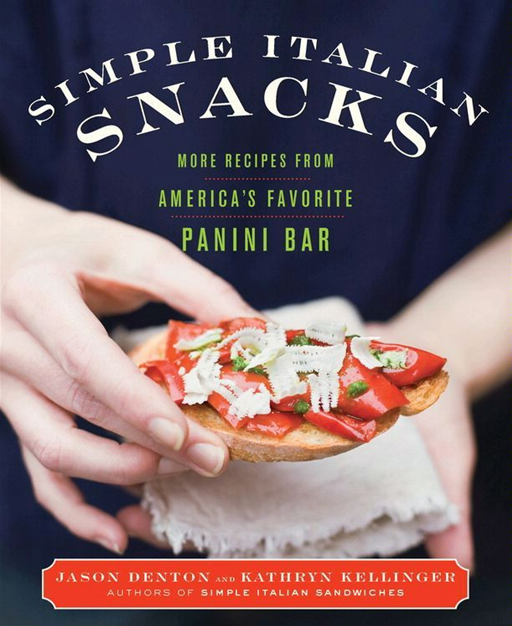 Simple Italian Snacks By: Jason Denton,Kathryn Kellinger