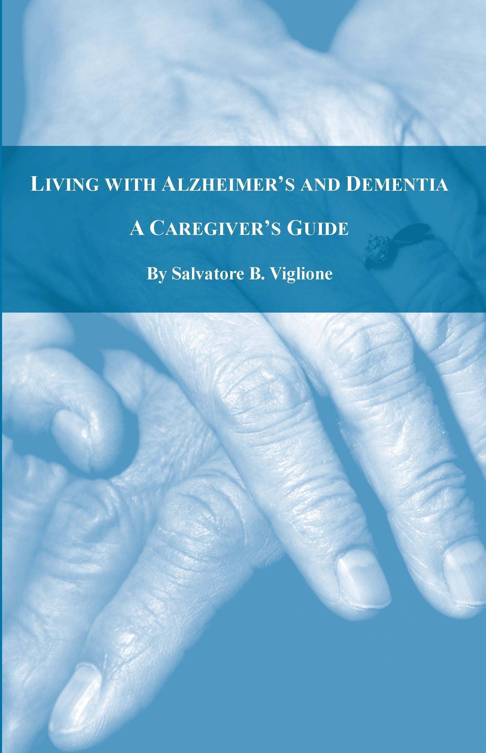 Living with Alzheimer's and Dementia: A Caregiver's Guide