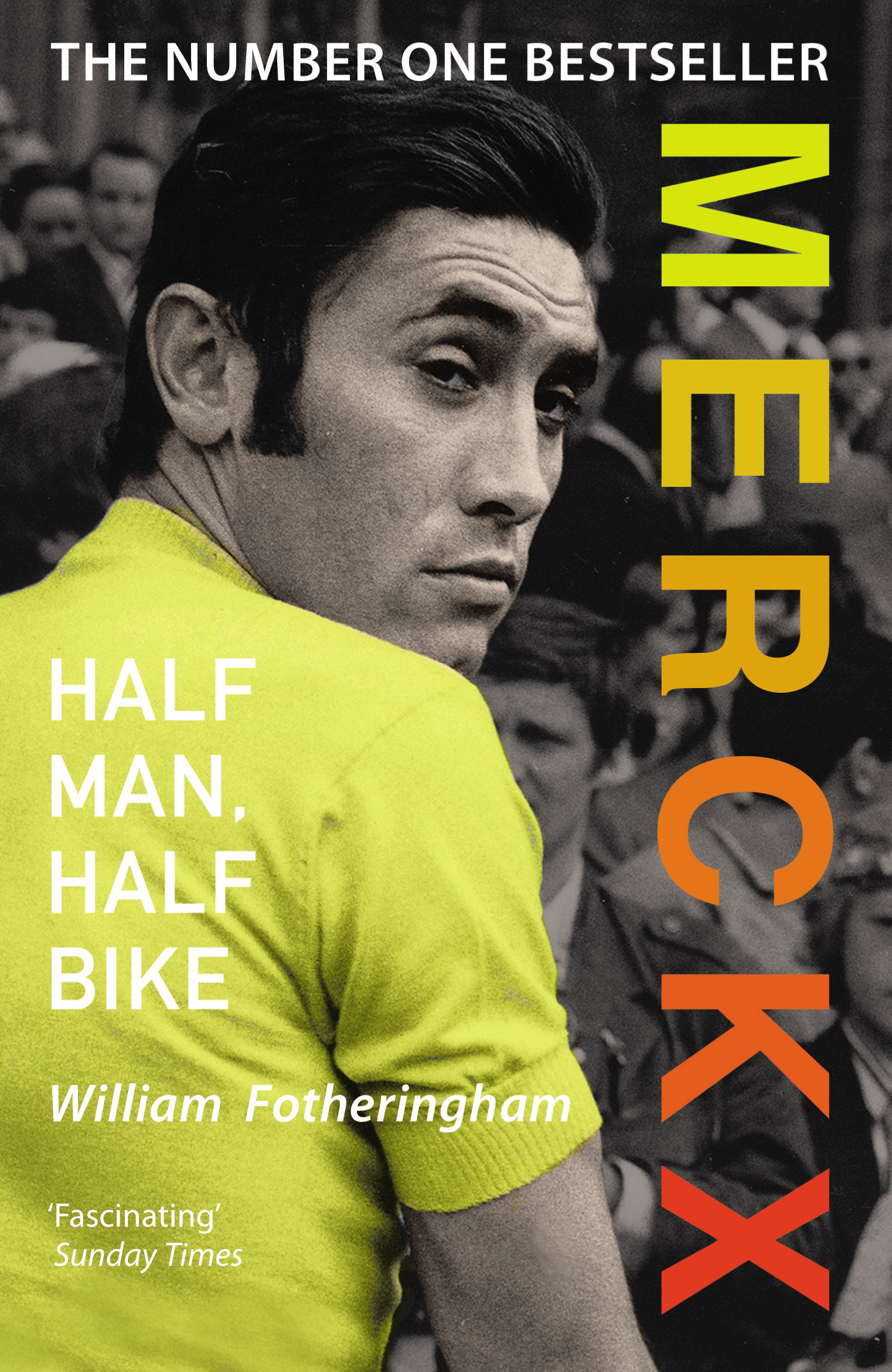 Merckx: Half Man, Half Bike By: William Fotheringham