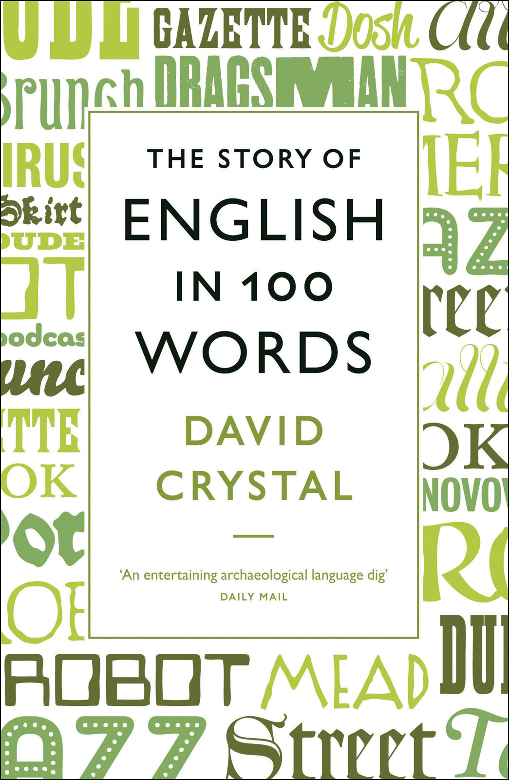 The Story of English in 100 Words By: David Crystal,St Martins Press