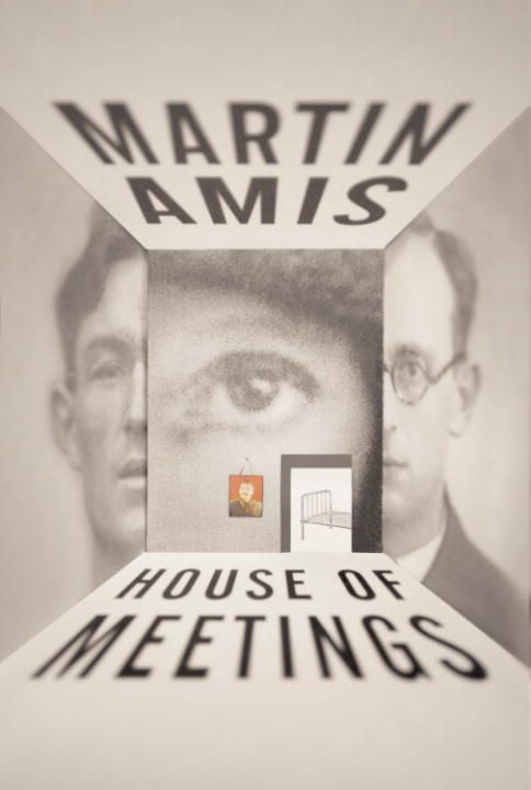 House of Meetings By: Martin Amis