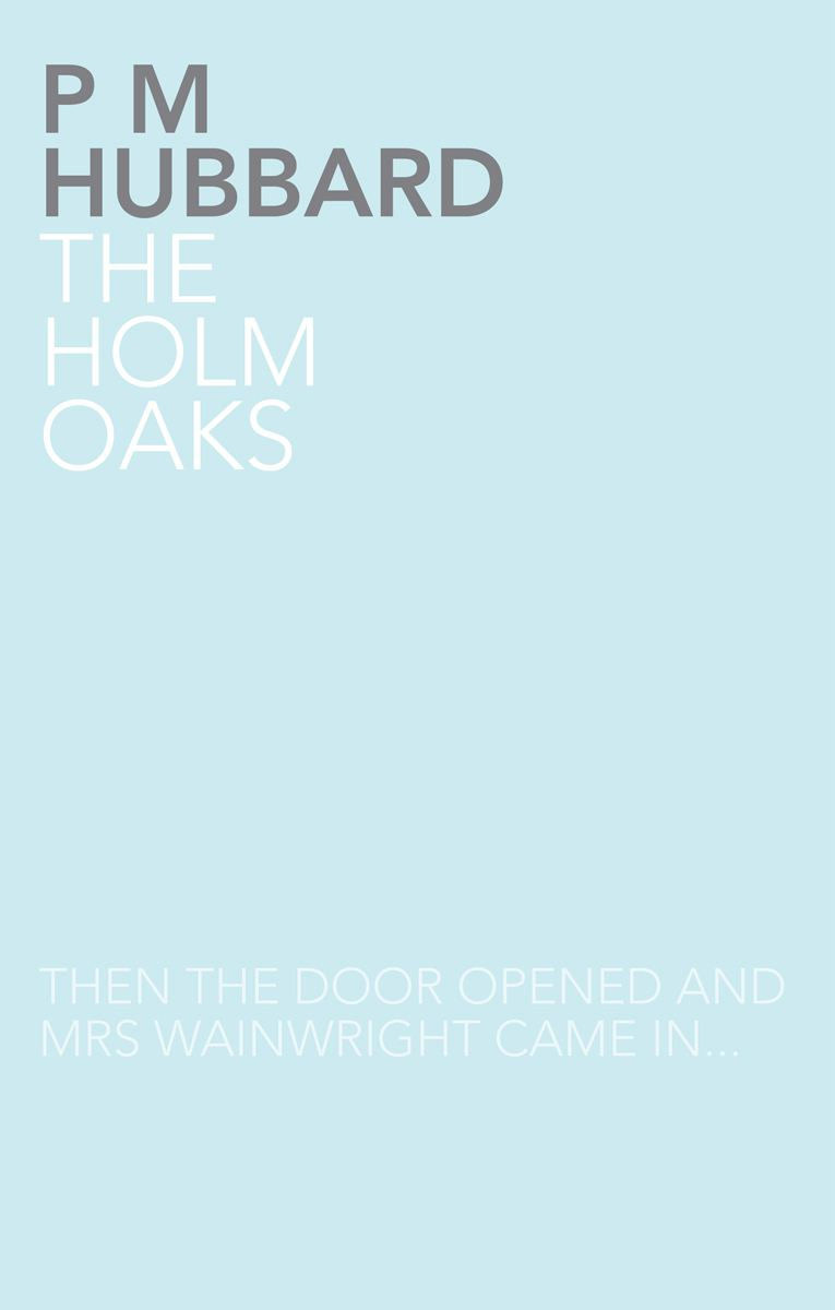The Holm Oaks