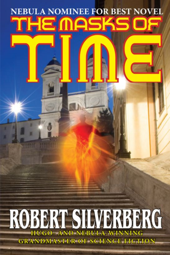 The Masks of Time By: Robert Silverberg