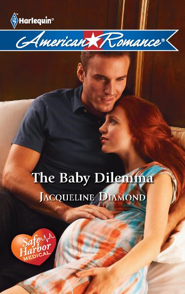 The Baby Dilemma By: Jacqueline Diamond