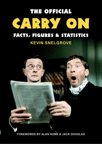 The Official Carry On Facts, Figures & Statistics By: Kevin Snelgrove