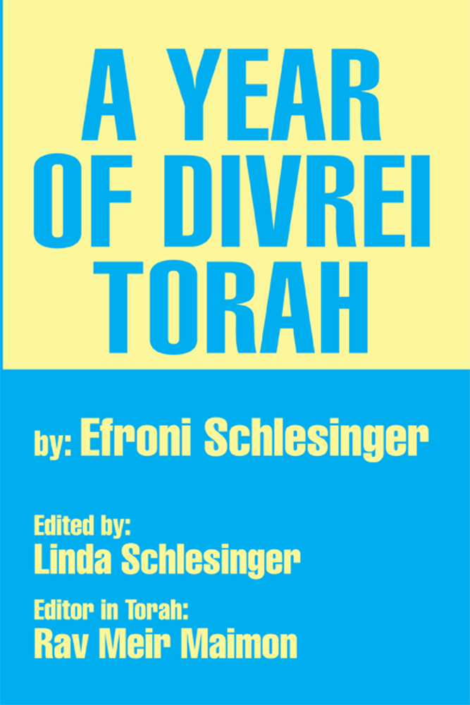 A Year of Divrei Torah By: Efroni Schlesinger