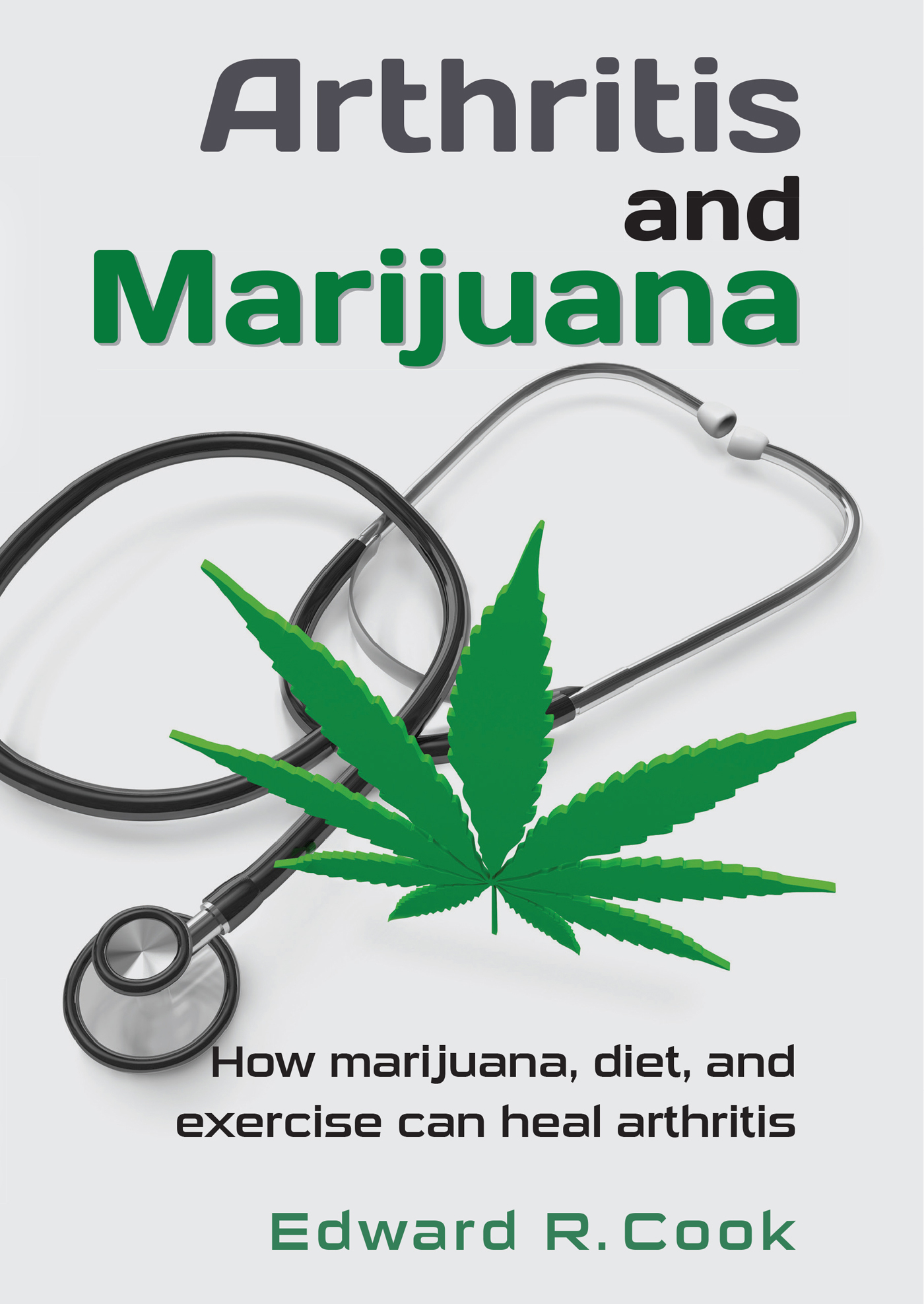 Arthritis and Marijuana: How marijuana, diet, and exercise can heal arthritis