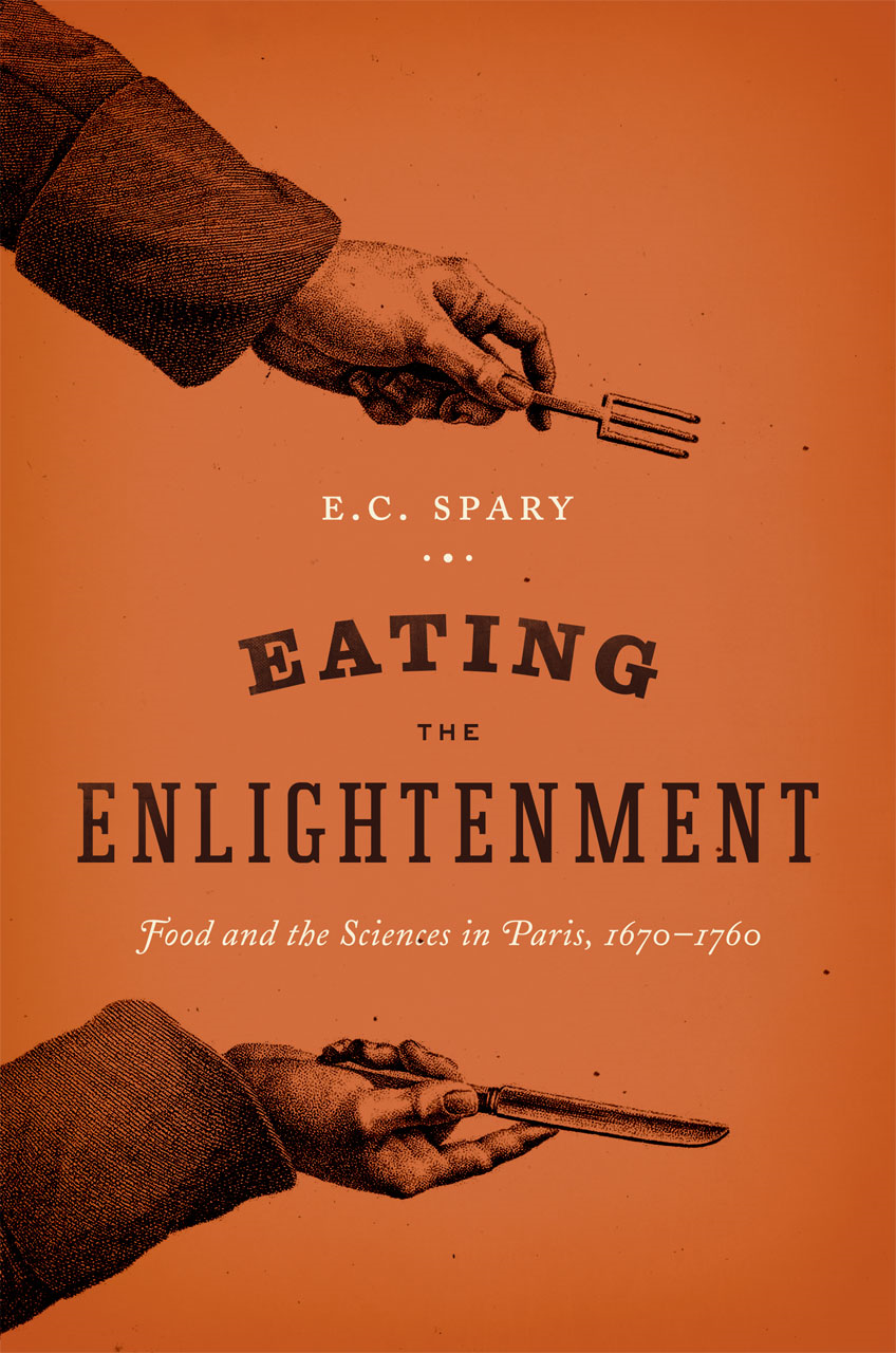 Eating the Enlightenment By: E. C. Spary