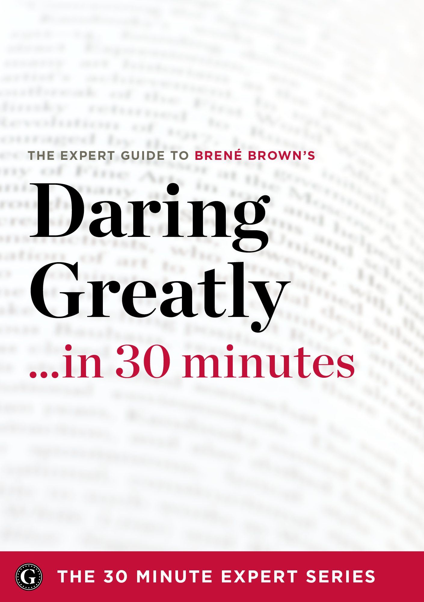Daring Greatly in 30 Minutes – The Expert Guide to Brene Brown's Critically Acclaimed Book