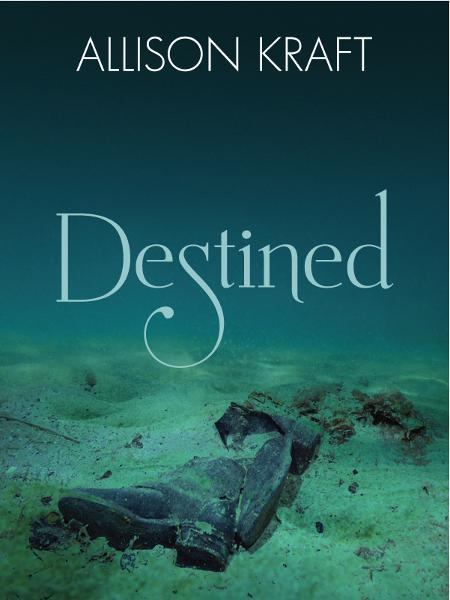 Destined By: Allison Kraft