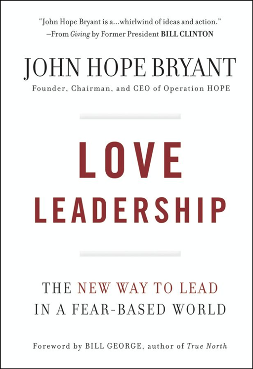 Love Leadership By: John Hope Bryant