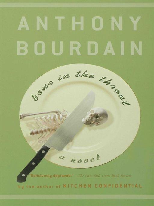 Bone in the Throat By: Anthony Bourdain