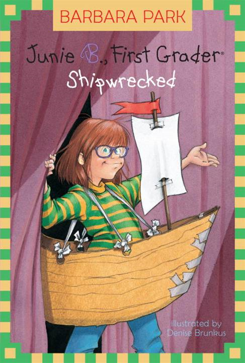 Junie B., First Grader: Shipwrecked By: Barbara Park,Denise Brunkus