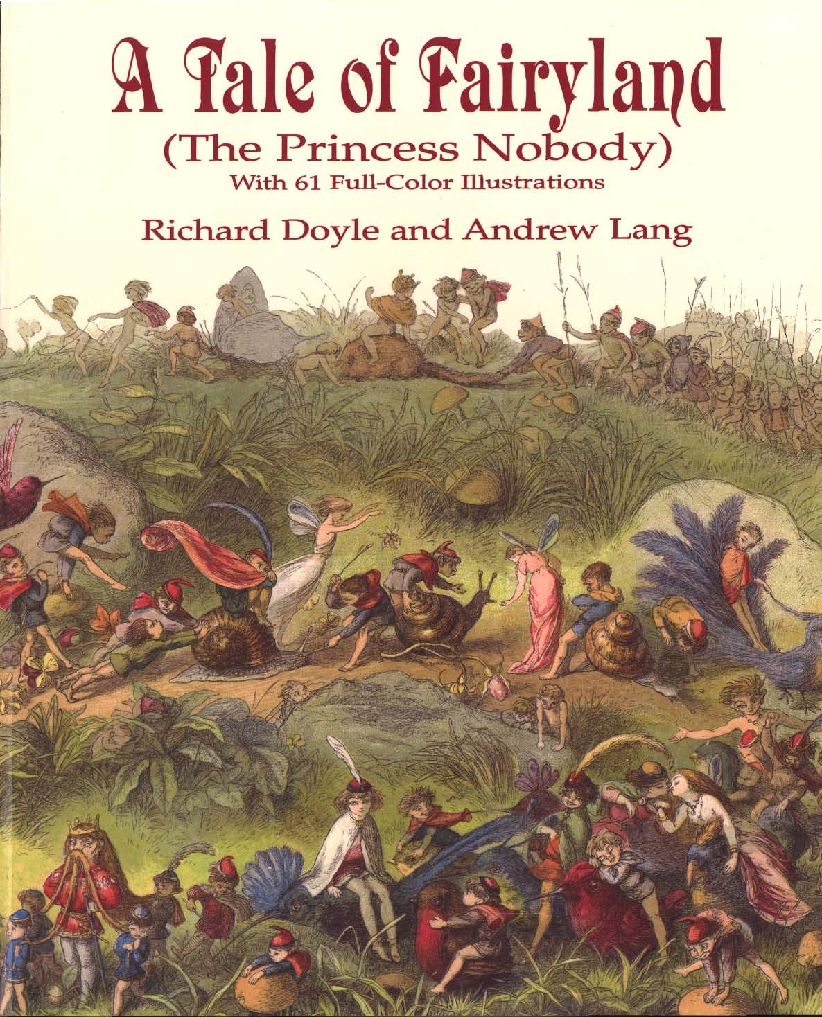 A Tale of Fairyland (the Princess Nobody): With 61 Full-Color Illustrations