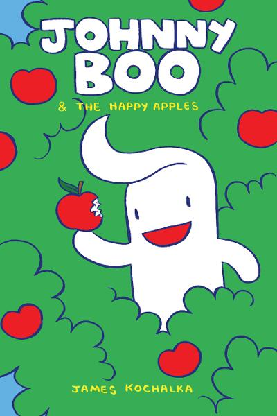 Johnny Boo Book 3: Happy Apples By: James Kochalka