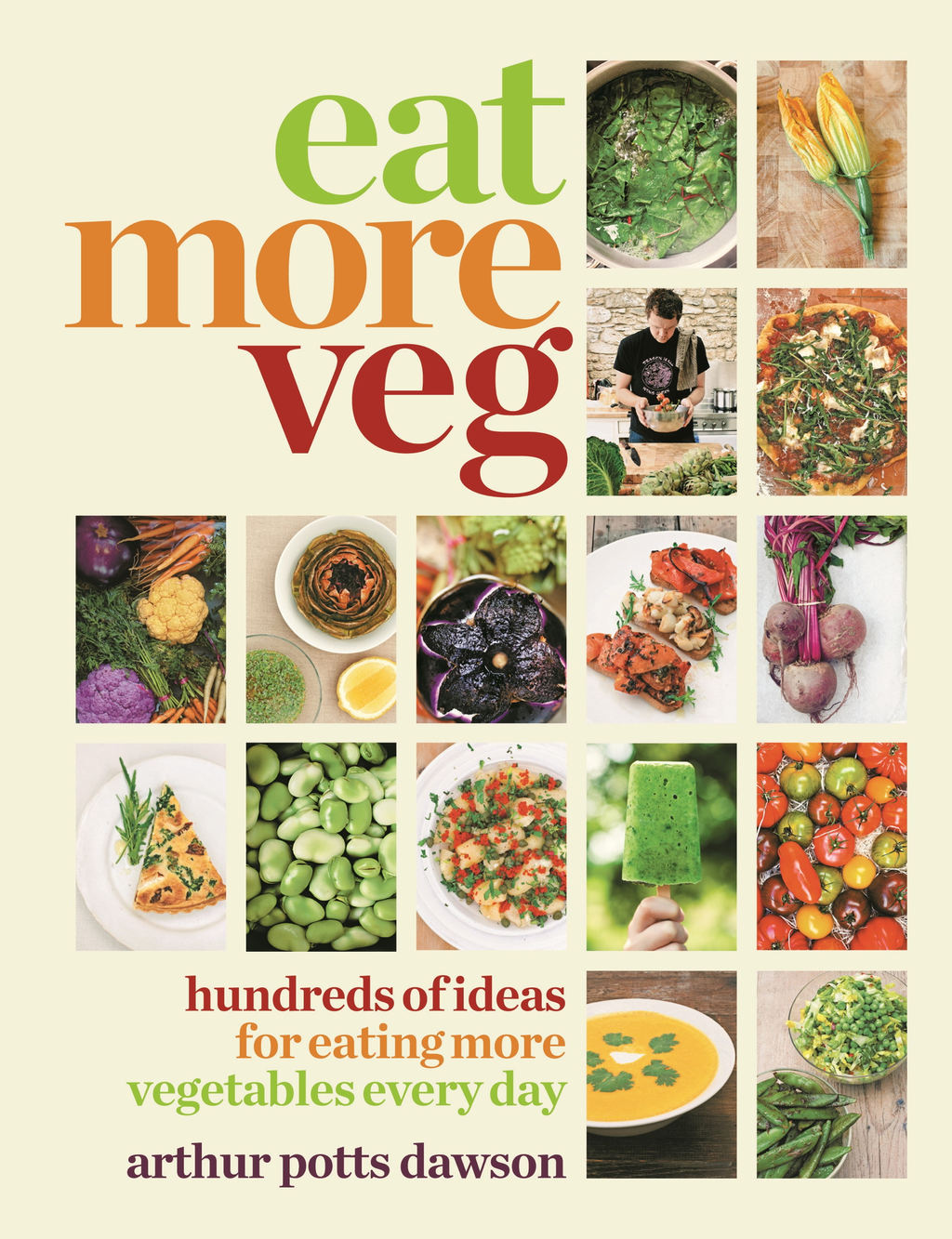 Eat Your Veg More than a vegetarian cookbook,  with vegetable recipes and feasts