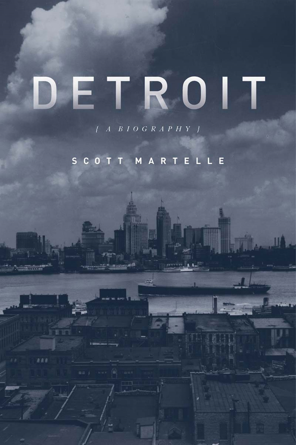 Detroit: A Biography By: Scott Martelle