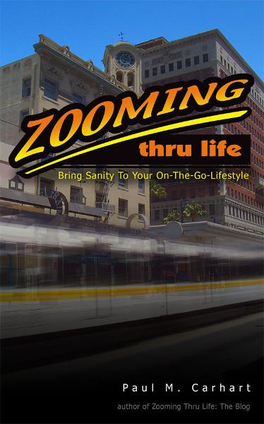 Zooming Thru Life: Bring Sanity To Your On-The-Go Lifestyle