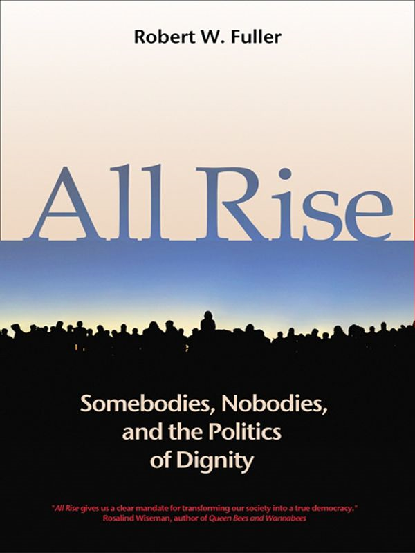 All Rise By: Robert W. Fuller