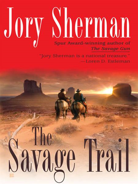 The Savage Trail By: Jory Sherman