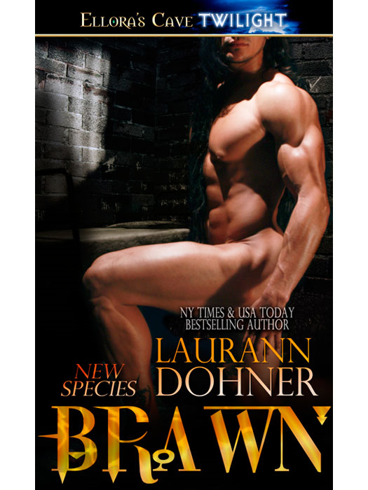 Brawn (New Species, Book Five) By: Laurann Dohner