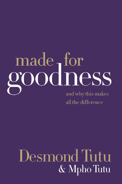Made for Goodness By: Desmond Tutu,Mpho Tutu