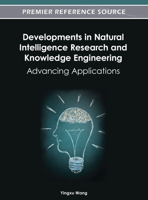 Developments in Natural Intelligence Research and Knowledge Engineering: Advancing Applications