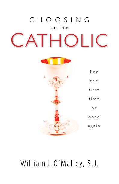 Choosing to Be Catholic
