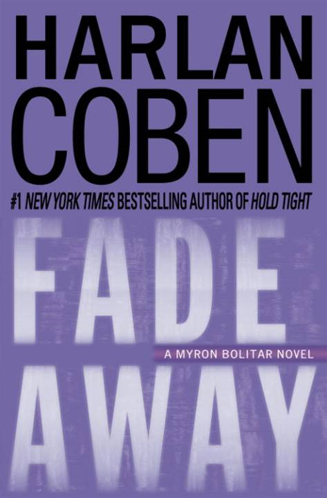 Fade Away By: Harlan Coben