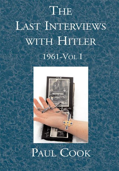 The Last Interviews with Hitler:  1961-Vol I