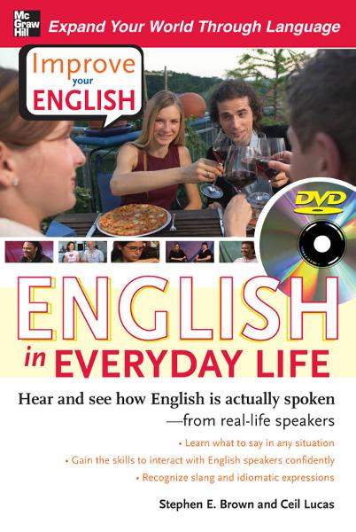 Improve Your English: English in Everyday Life (DVD w/ Book) : Hear and see how English is actually spoken--from real-life speakers: Hear and see how English is actually spoken--from real-life speakers