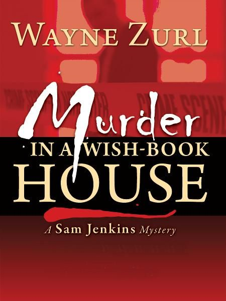 Murder in a Wish-Book House By: Wayne Zurl