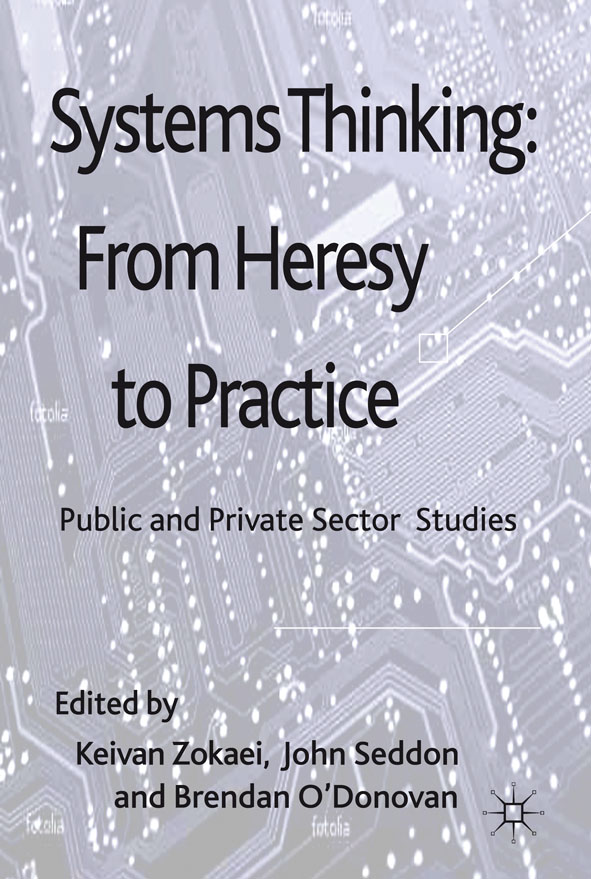 Systems Thinking: From Heresy to Practice Public and Private Sector Studies