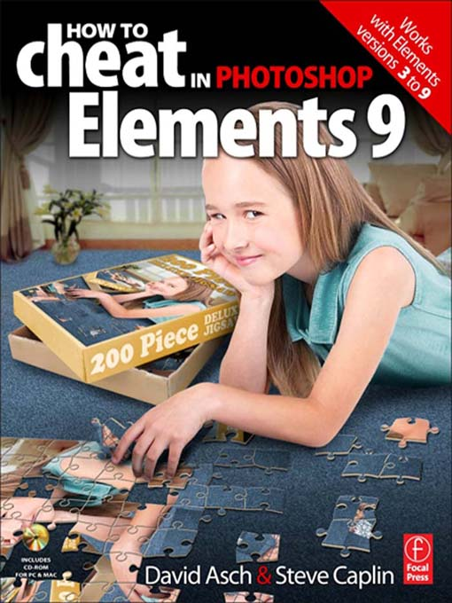 How to Cheat in Photoshop Elements 9 Discover the magic of Adobe's best kept secret