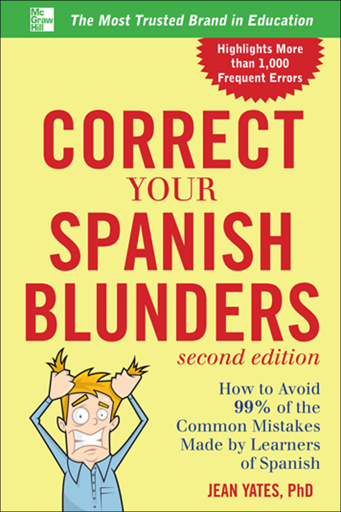 Correct Your Spanish Blunders, 2nd Edition By: Jean Yates