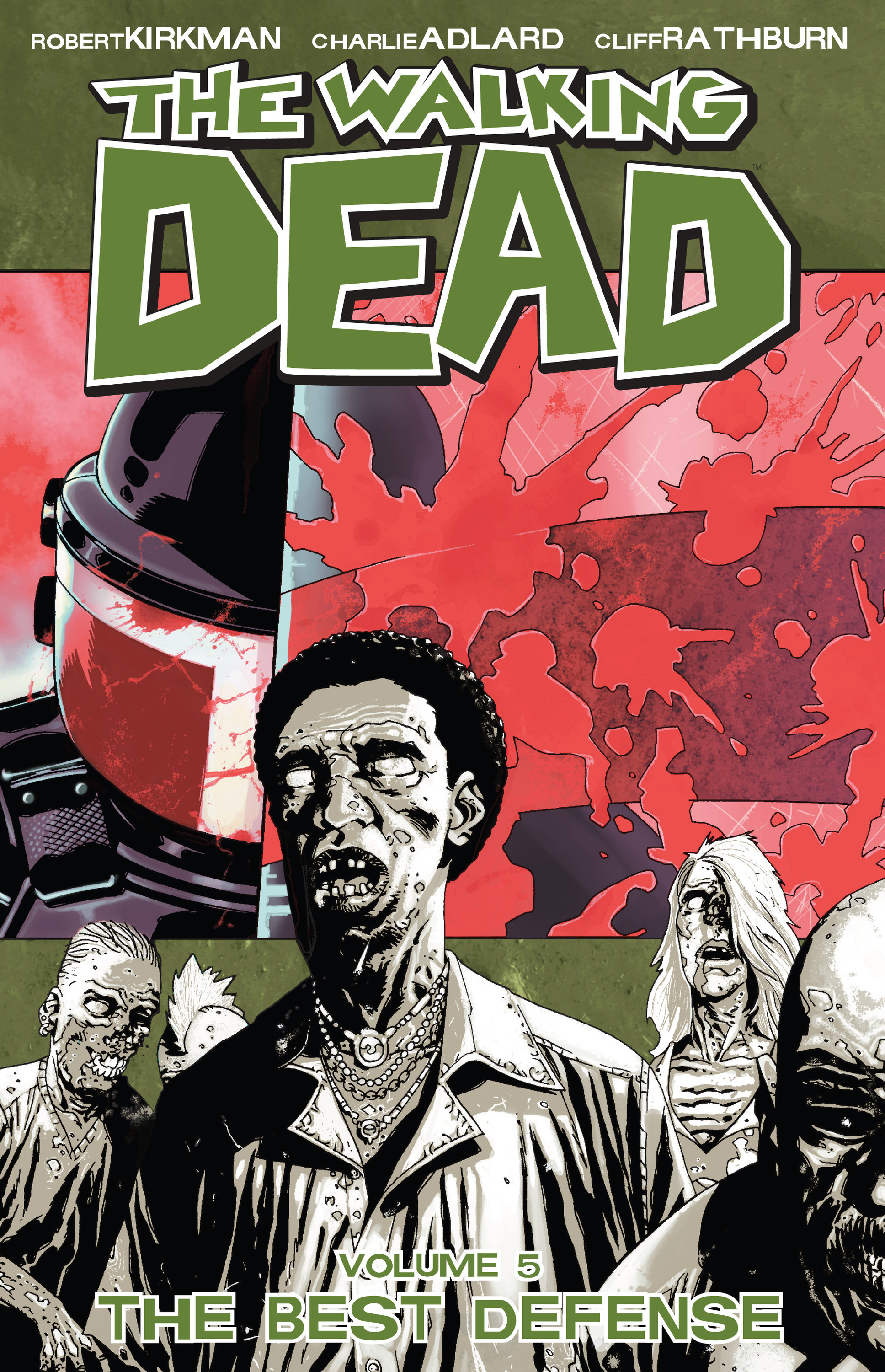 The Walking Dead, Vol. 5: The Best Defense By: Robert Kirkman,Charles Adlard