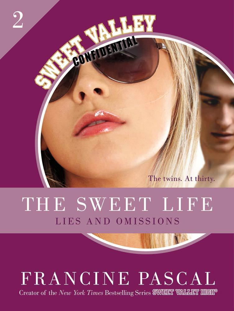 The Sweet Life #2: An E-Serial: Lies and Omissions By: Francine Pascal